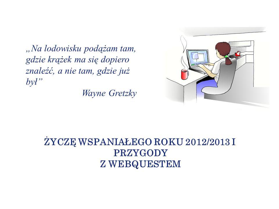 Życzę wspaniałego roku 2012/2013 i przygody z webquestem