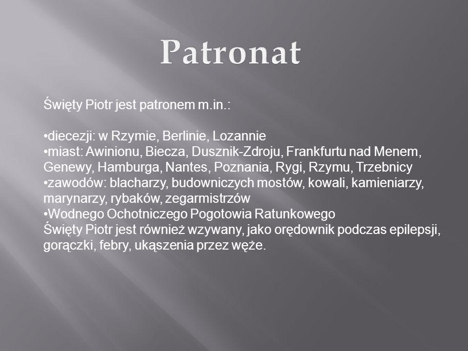 Patronat Święty Piotr jest patronem m.in.: