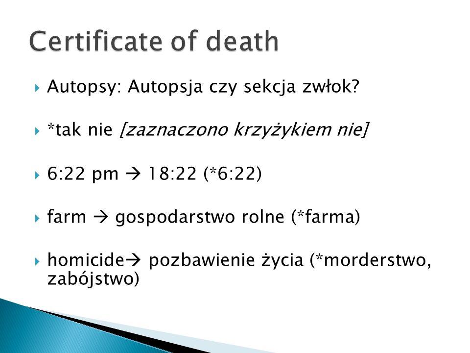 Certificate of death Autopsy: Autopsja czy sekcja zwłok