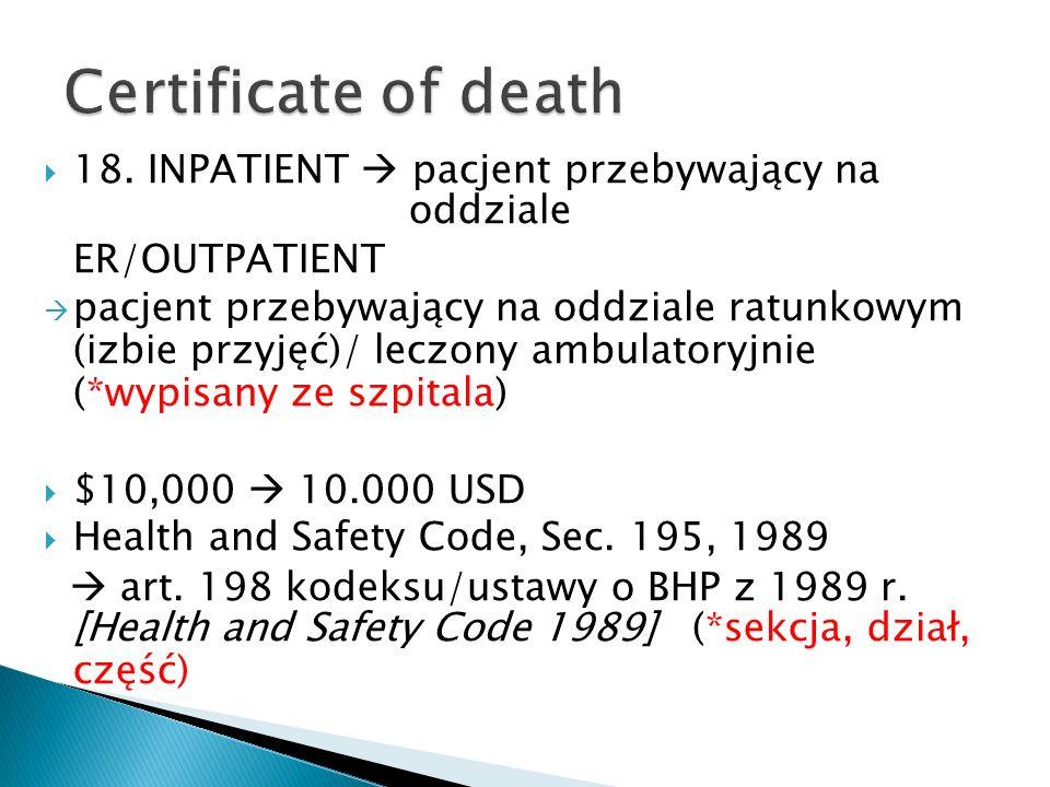 Certificate of death 18. INPATIENT  pacjent przebywający na oddziale