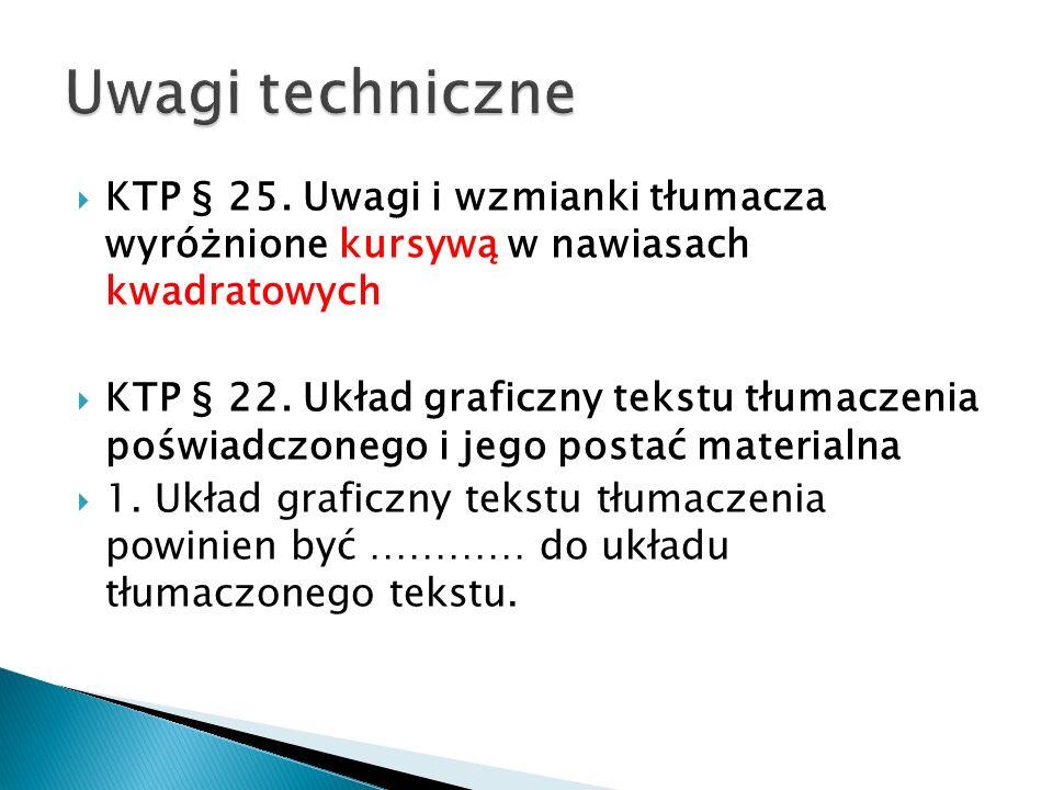 Uwagi techniczne KTP § 25. Uwagi i wzmianki tłumacza wyróżnione kursywą w nawiasach kwadratowych.