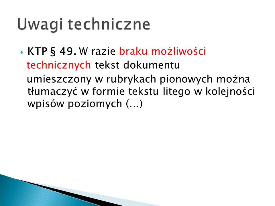 Uwagi techniczne KTP § 49. W razie braku możliwości