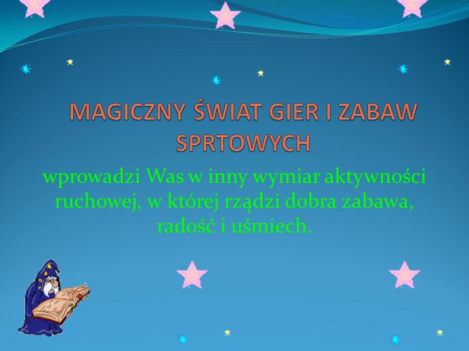 MAGICZNY ŚWIAT GIER I ZABAW SPRTOWYCH