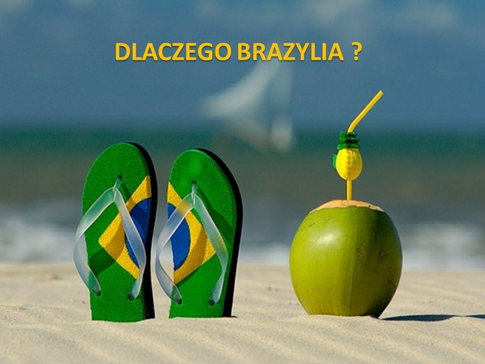 DLACZEGO BRAZYLIA