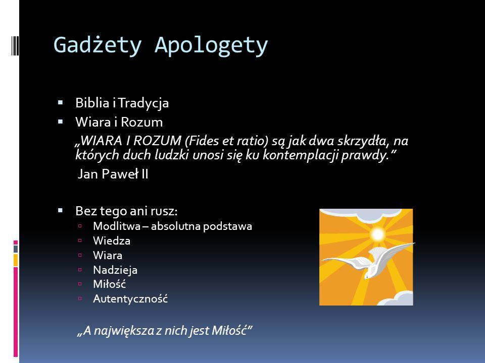 Gadżety Apologety Biblia i Tradycja Wiara i Rozum