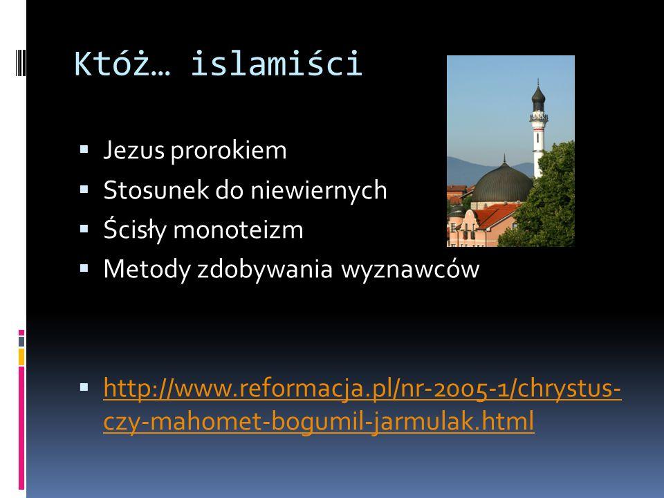 Któż… islamiści Jezus prorokiem Stosunek do niewiernych