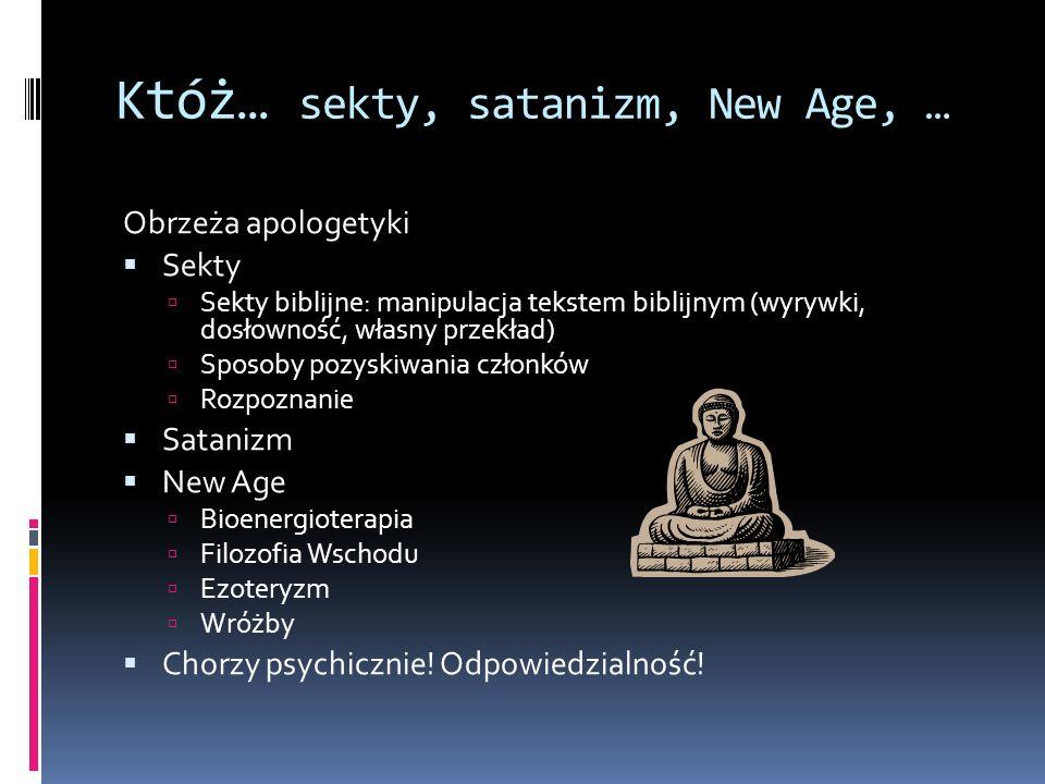 Któż… sekty, satanizm, New Age, …
