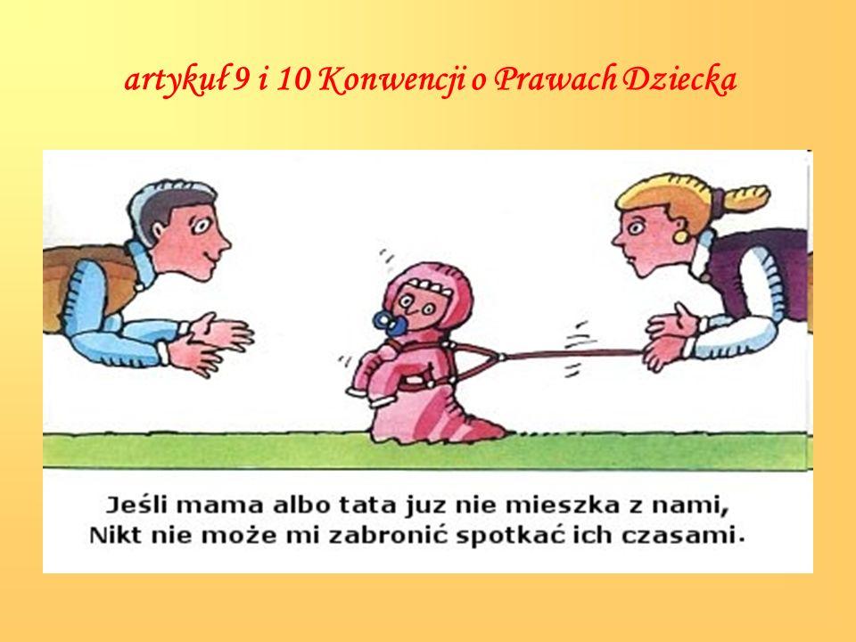 artykuł 9 i 10 Konwencji o Prawach Dziecka
