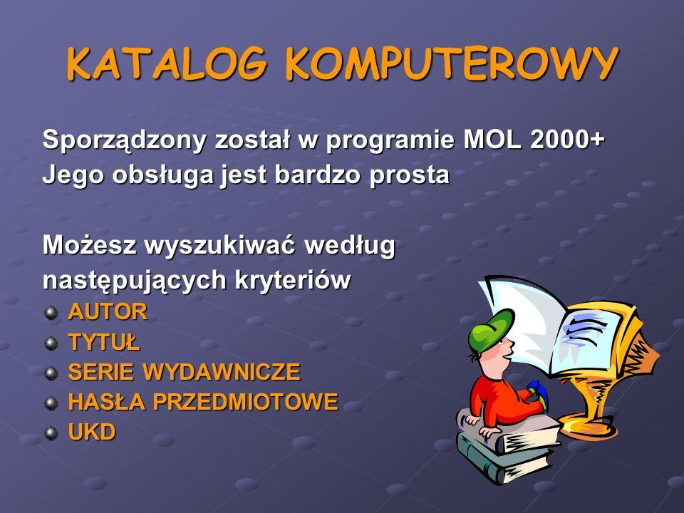 KATALOG KOMPUTEROWY Sporządzony został w programie MOL 2000+
