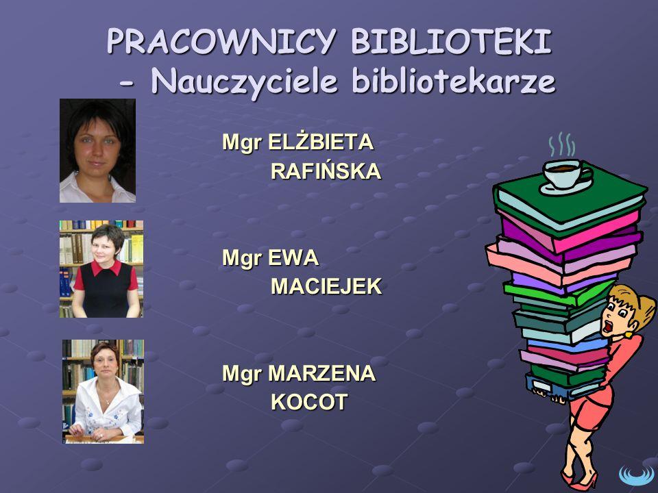 PRACOWNICY BIBLIOTEKI - Nauczyciele bibliotekarze
