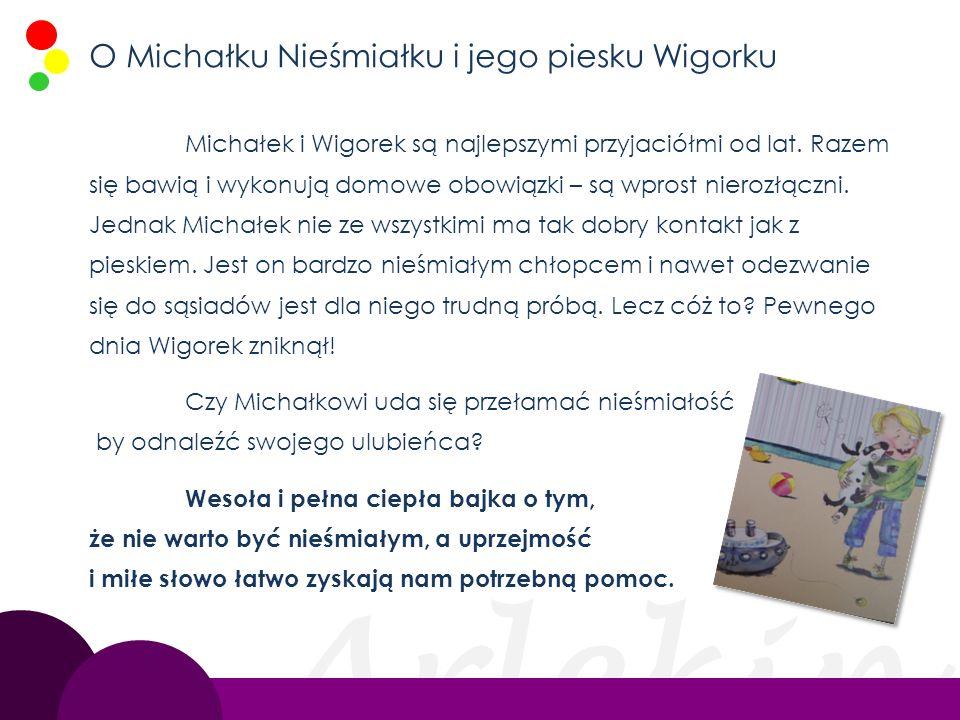 O Michałku Nieśmiałku i jego piesku Wigorku