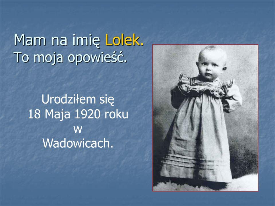 Mam na imię Lolek. To moja opowieść.