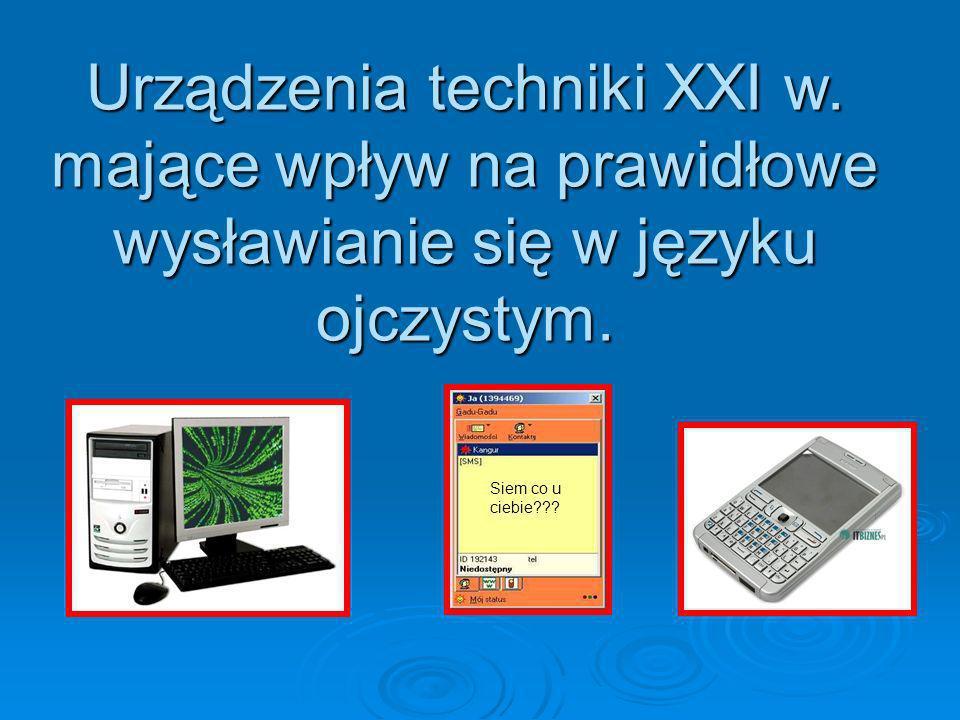 Urządzenia techniki XXI w