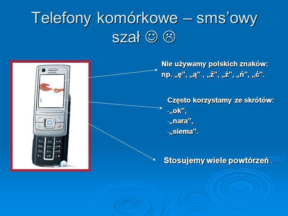 Telefony komórkowe – sms'owy szał  
