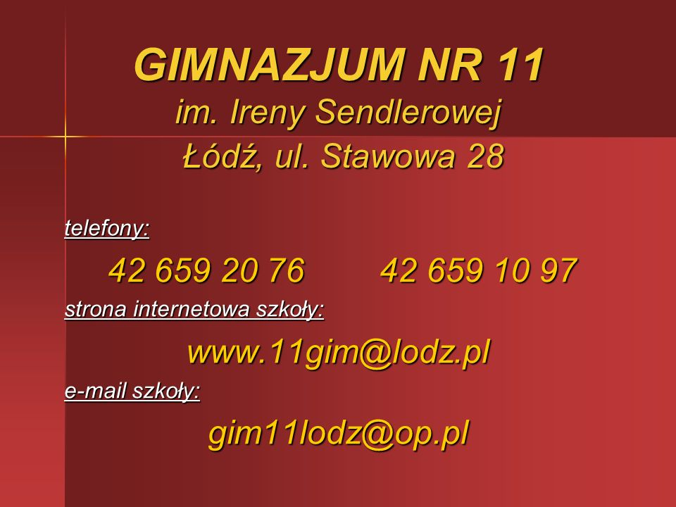 GIMNAZJUM NR 11 im. Ireny Sendlerowej Łódź, ul. Stawowa 28