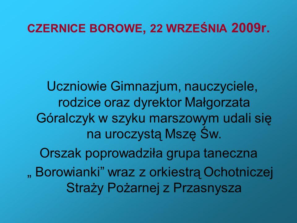 CZERNICE BOROWE, 22 WRZEŚNIA 2009r.