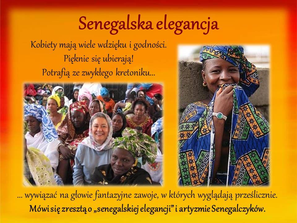 Senegalska elegancja Kobiety mają wiele wdzięku i godności. Pięknie się ubierają! Potrafią ze zwykłego kretoniku...