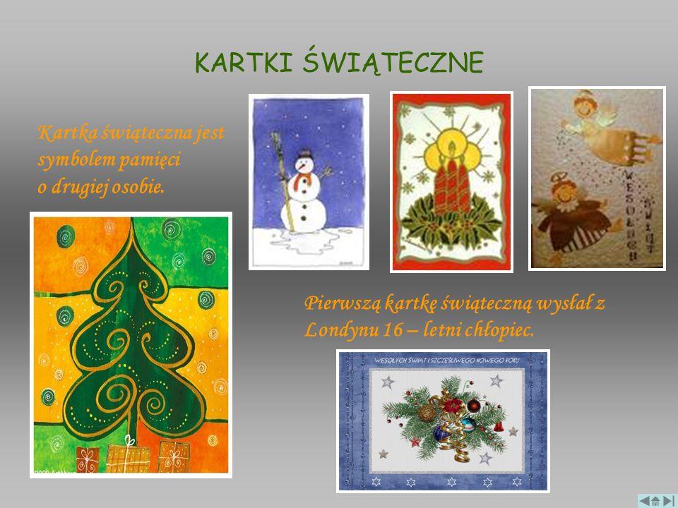 KARTKI ŚWIĄTECZNE Kartka świąteczna jest symbolem pamięci