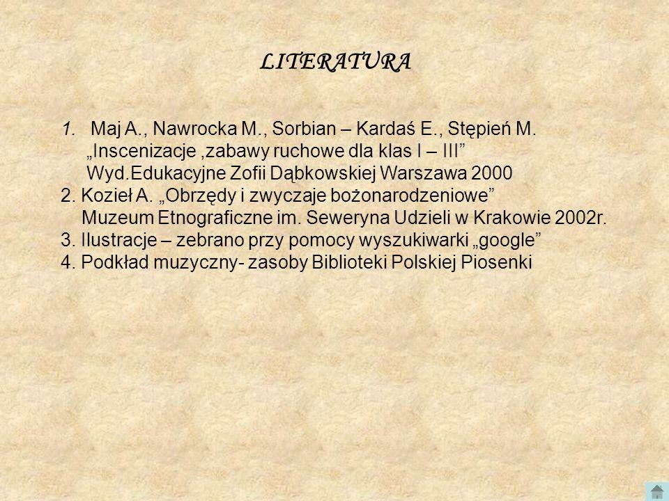LITERATURA Maj A., Nawrocka M., Sorbian – Kardaś E., Stępień M.