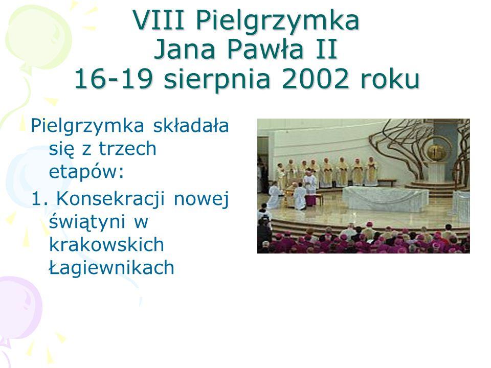 VIII Pielgrzymka Jana Pawła II 16-19 sierpnia 2002 roku