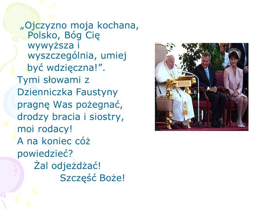 """""""Ojczyzno moja kochana, Polsko, Bóg Cię wywyższa i wyszczególnia, umiej"""