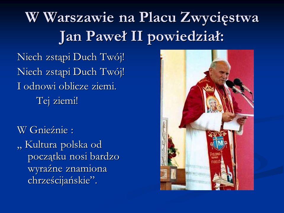 W Warszawie na Placu Zwycięstwa Jan Paweł II powiedział: