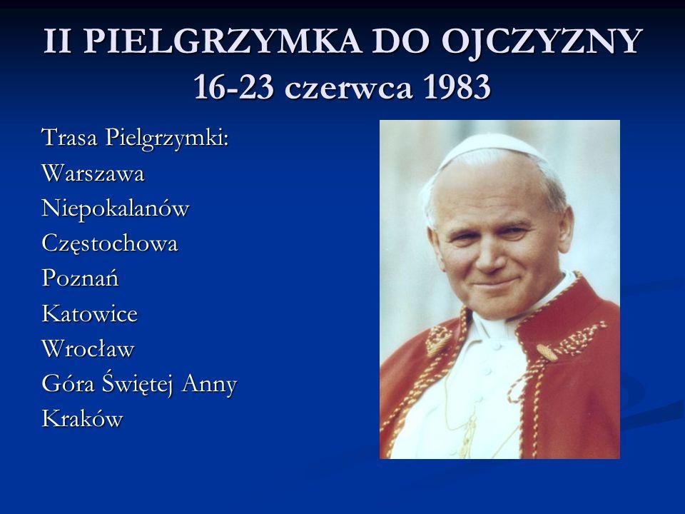 II PIELGRZYMKA DO OJCZYZNY 16-23 czerwca 1983