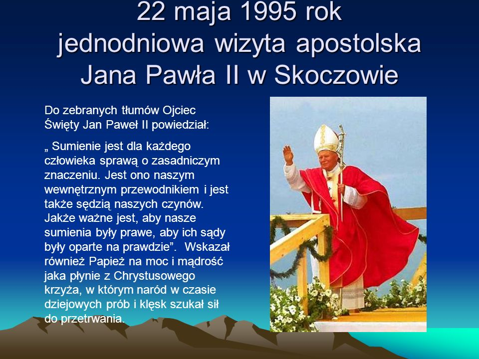 22 maja 1995 rok jednodniowa wizyta apostolska Jana Pawła II w Skoczowie