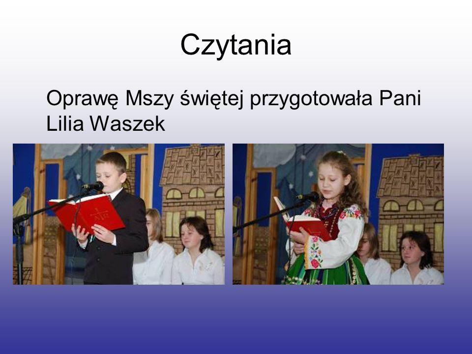 Czytania Oprawę Mszy świętej przygotowała Pani Lilia Waszek