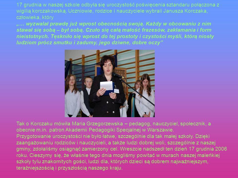 17 grudnia w naszej szkole odbyła się uroczystość poświęcenia sztandaru połączona z wigilią korczakowską. Uczniowie, rodzice i nauczyciele wybrali Janusza Korczaka, człowieka, który