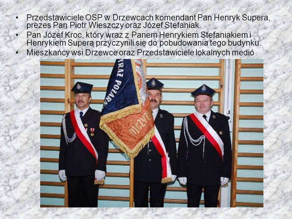 Przedstawiciele OSP w Drzewcach komendant Pan Henryk Supera, prezes Pan Piotr Wieszczy oraz Józef Stefaniak.
