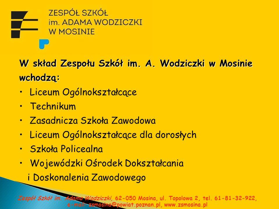 W skład Zespołu Szkół im. A. Wodziczki w Mosinie wchodzą: