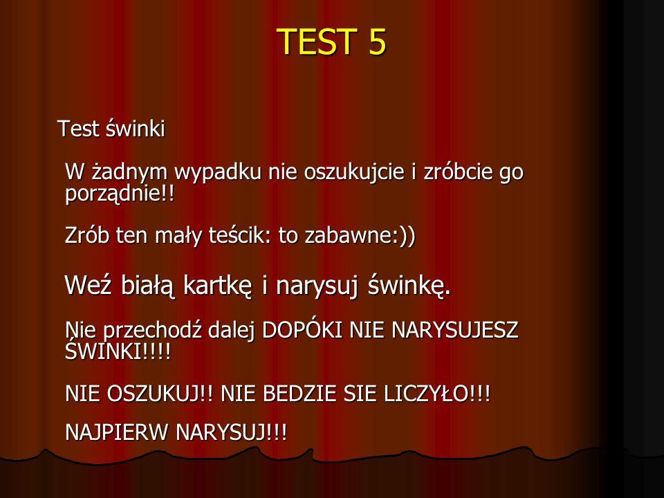 TEST 5 Test świnki W żadnym wypadku nie oszukujcie i zróbcie go porządnie!! Zrób ten mały teścik: to zabawne:))