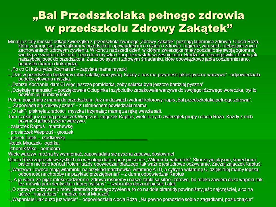 """""""Bal Przedszkolaka pełnego zdrowia w przedszkolu Zdrowy Zakątek"""
