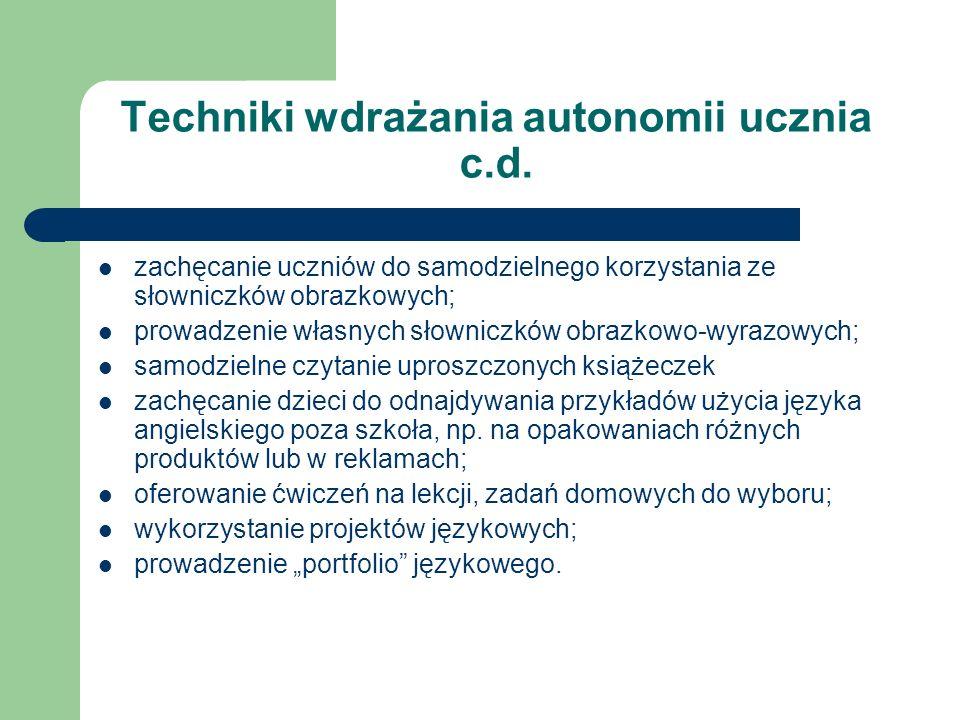 Techniki wdrażania autonomii ucznia c.d.