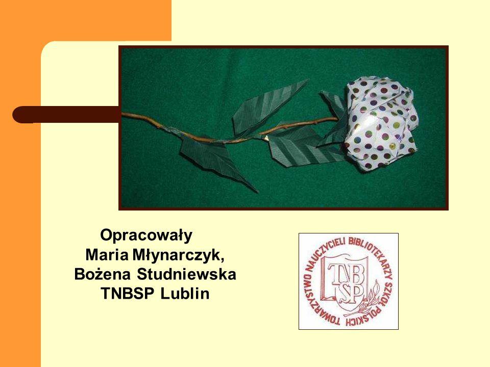 Opracowały Maria Młynarczyk, Bożena Studniewska TNBSP Lublin