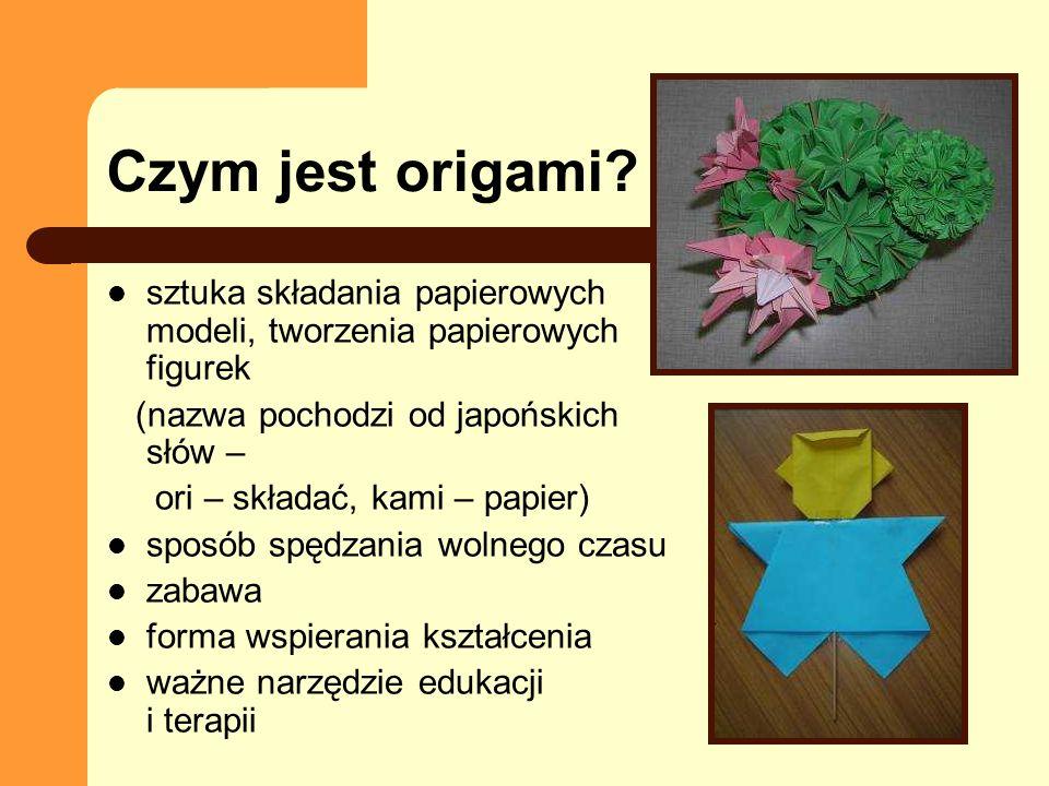 Czym jest origami sztuka składania papierowych modeli, tworzenia papierowych figurek. (nazwa pochodzi od japońskich słów –