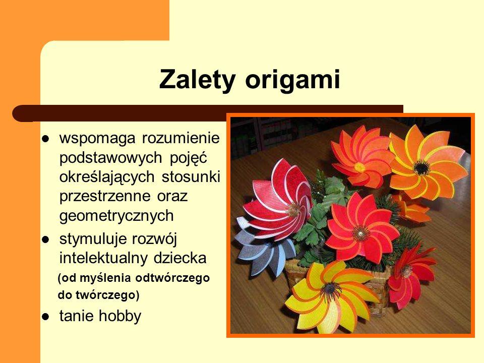 Zalety origamiwspomaga rozumienie podstawowych pojęć określających stosunki przestrzenne oraz geometrycznych.