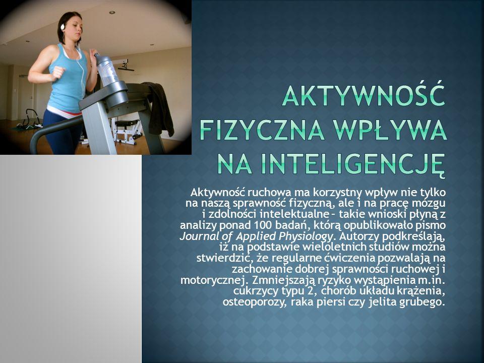 Aktywność fizyczna wpływa na inteligencję