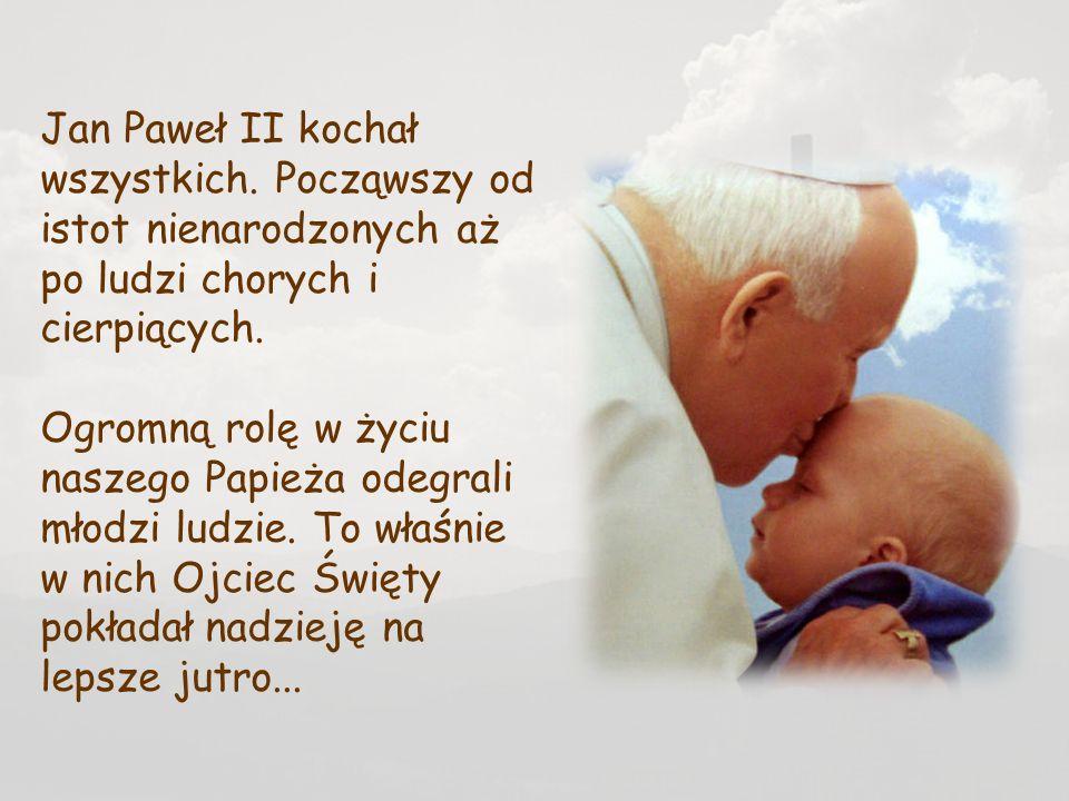 Jan Paweł II kochał wszystkich