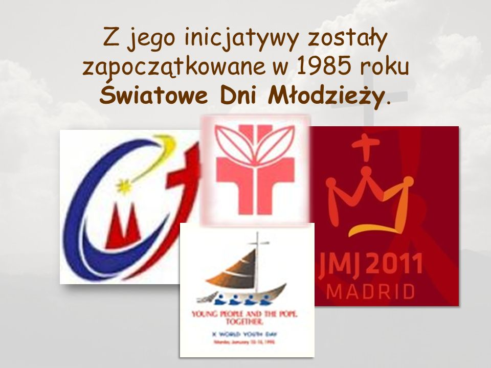 Z jego inicjatywy zostały zapoczątkowane w 1985 roku Światowe Dni Młodzieży.