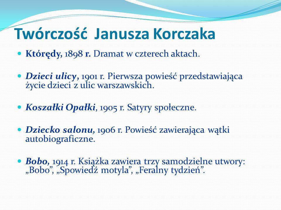 Twórczość Janusza Korczaka