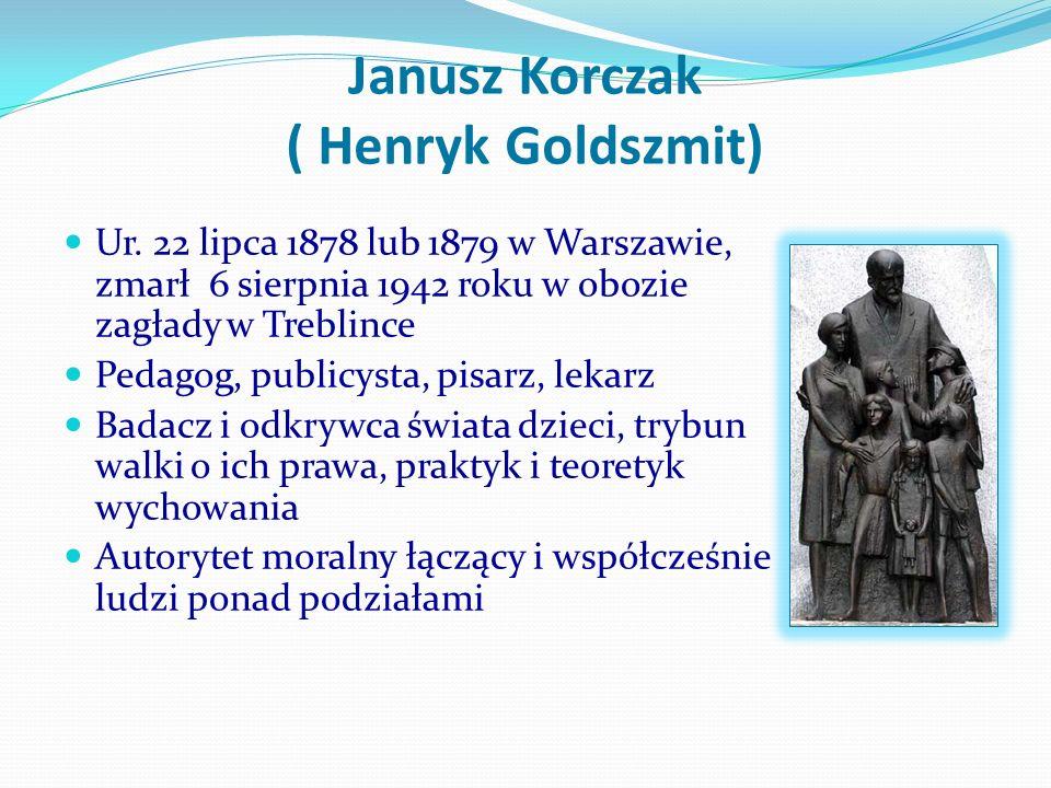 Janusz Korczak ( Henryk Goldszmit)