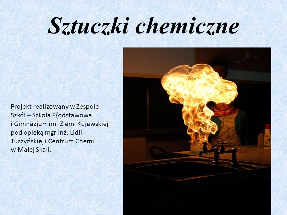 Sztuczki chemiczne Projekt realizowany w Zespole Szkół – Szkoła P{odstawowa.
