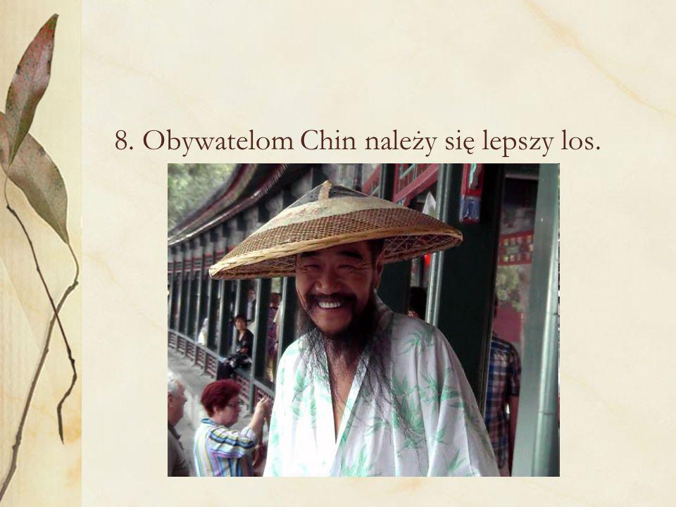 8. Obywatelom Chin należy się lepszy los.