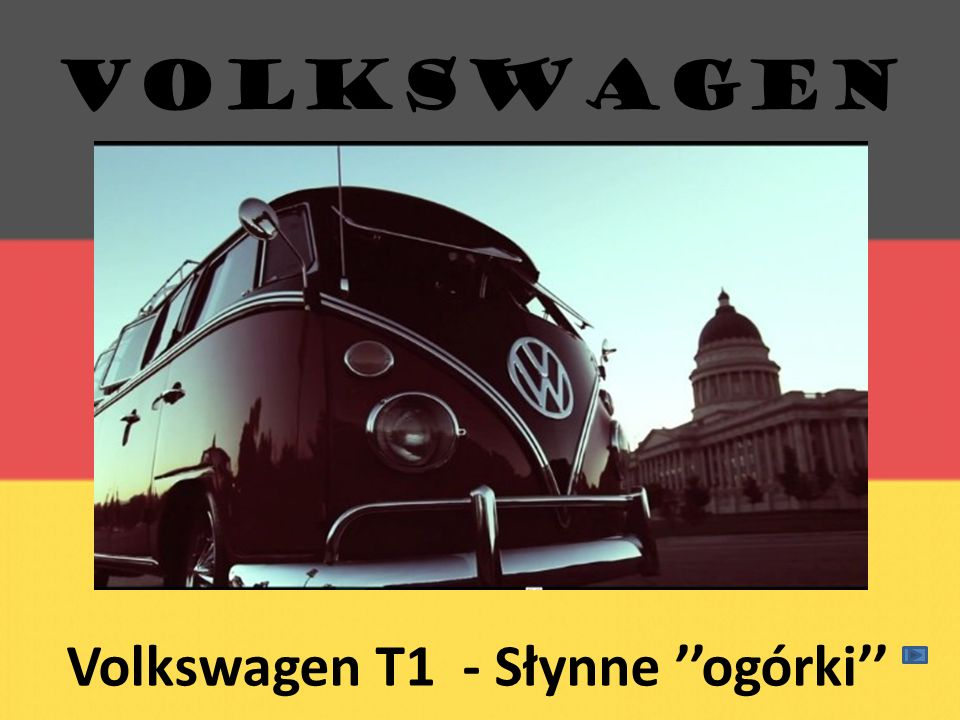 VOLKSWAGEN Volkswagen T1 - Słynne ''ogórki''