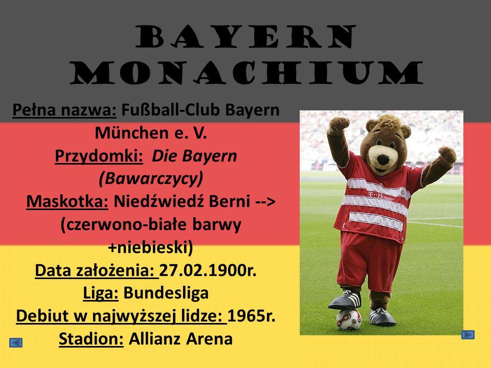 Bayern Monachium Pełna nazwa: Fußball-Club Bayern München e. V.