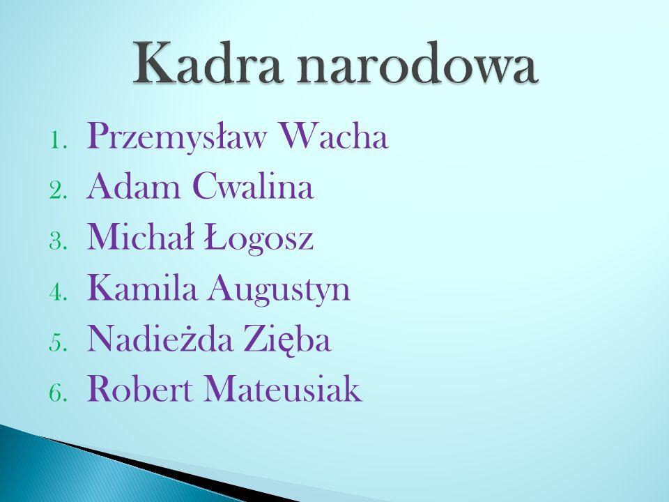 Kadra narodowa Przemysław Wacha Adam Cwalina Michał Łogosz