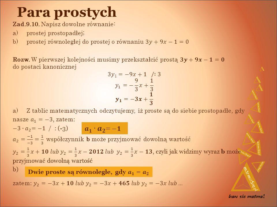Para prostych 𝒂 𝟏 ∙𝒂 𝟐 = −𝟏 Zad.9.10. Napisz dowolne równanie: