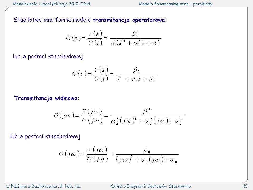 Stąd łatwo inna forma modelu transmitancja operatorowa: